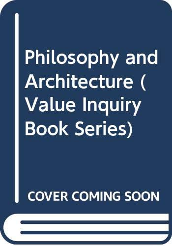 9789051837667: Philosophy and Architecture (Value Inquiry Book Series)