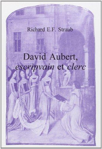 David Aubert, Escripvain Et Clerc (Faux Titre) (French Edition): Straub, Richard E. F.