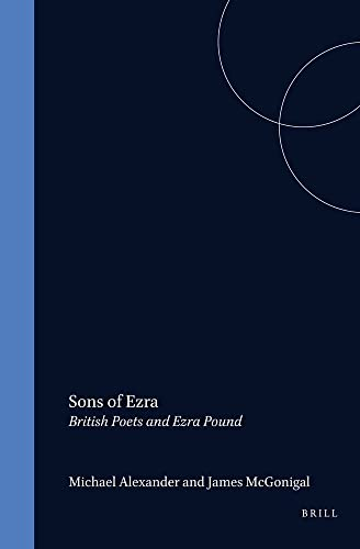 Sons of Ezra: British Poets and Ezra Pound (D Q R Studies in Literature) (9051838557) by Alexander, Michael