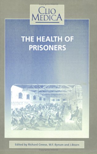 9789051838695: The Health of Prisoners: Historical Essays (Clio Medica/The Wellcome Institute Series in the History of Medicine 34)