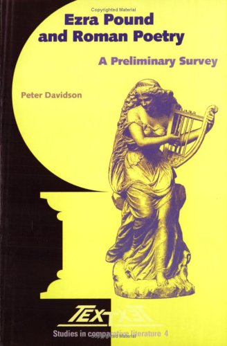 Ezra Pound and Roman Poetry: A Preliminary Survey (Paperback): Peter Davidson