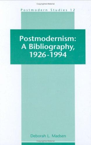 Postmodernism: A Bibliography, 1926-1994 (Hardback): Deborah L. Madsen