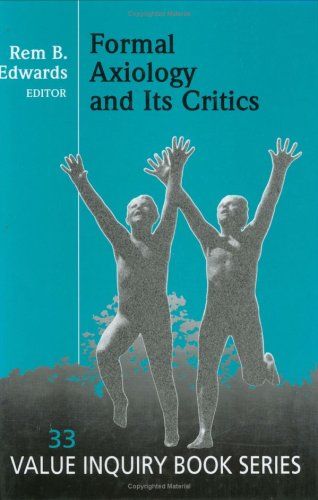 Formal Axiology And Its Critics.(Value Inquiry Book Series 33)