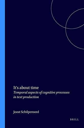 9789051839470: It's about time: Temporal aspects of cognitive processes in text production (Utrecht studies in language and communication)
