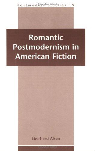 Romantic Postmodernism in America (Paperback): Eberhard Alsen