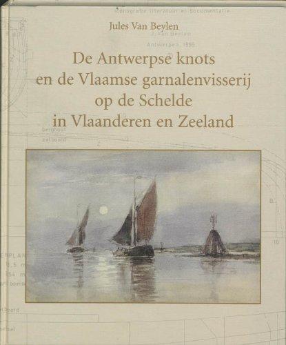 9789051941760: De Antwerpse knots en de Vlaamse garnalenvisserij op de Schelde in Vlaanderen en Zeeland: Met bouwbeschrijving voor een model van een knots (Dutch Edition)