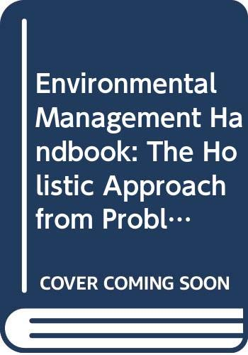 9789051990621: Environmental Management Handbook, The Holistic Approach from Problems to Strategies