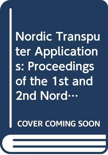 9789051990706: Nordic Transputer Applications, (Transputer and Occam Engineering Systems)