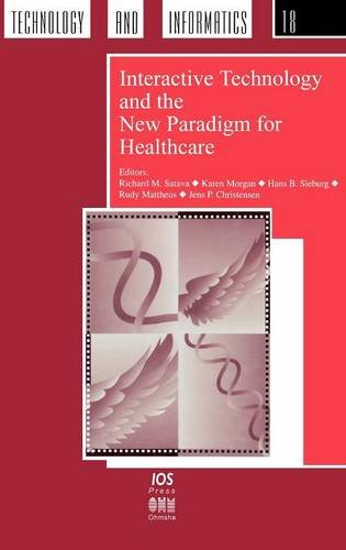 9789051992014: Interactive Technology and the New Paradigm for Healthcare (Studies in Health Technology and Informatics,)