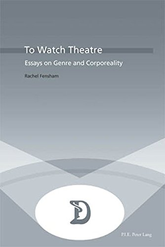 9789052010274: To Watch Theatre: Essays on Genre and Corporeality