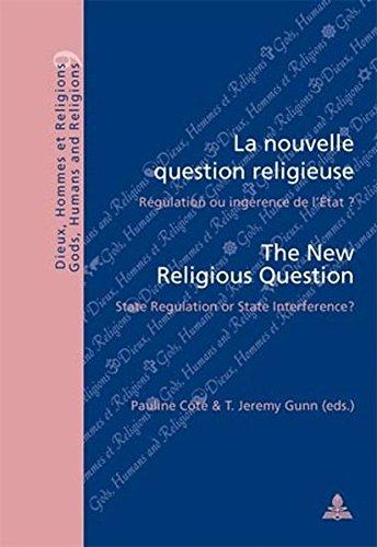 La Nouvelle Question Religieuse the New Religious Question: Regulation ou Ingerence de l Etat ? ...