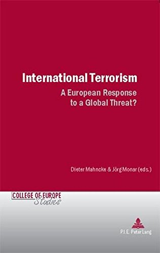9789052010465: International Terrorism: A European Response to a Global Threat? (Cahiers du Collège d'Europe / College of Europe Studies)