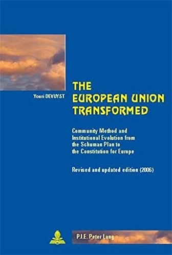 9789052010519: The European Union Transformed: Community Method and Institutional Evolution from the Schuman Plan to the Constitution for Europe (Cité européenne / European Policy)