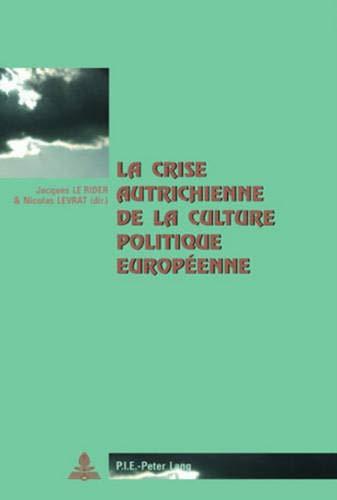 9789052011882: La crise autrichienne de la culture politique européenne (Cité européenne / European Policy) (French Edition)
