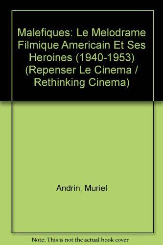 9789052012100: Maléfiques, le mélodrame filmique américain et ses héroïnes, 1940-1953