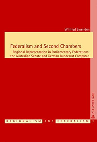 9789052012117: Federalism and Second Chambers: Regional Representation in Parliamentary Federations: the Australian Senate and German Bundesrat Compared (Régionalisme & Fédéralisme / Regionalism & Federalism)