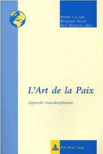 9789052012285: L'Art de la Paix: Approche transdisciplinaire (Regards sur l'International / International Insights) (French Edition)