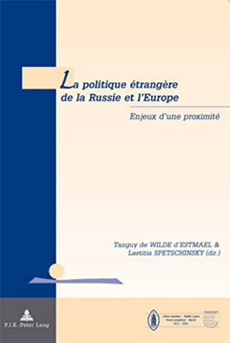 9789052012308: La Politique Etrangere De La Russie Et L'europe: Enjeux D'une Proximite
