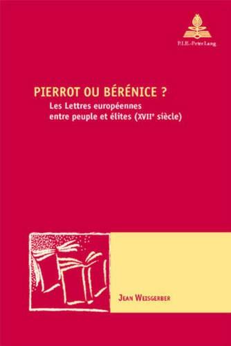 Pierrot ou Bérénice? Les lettres européennes entre peuple et élit: ...