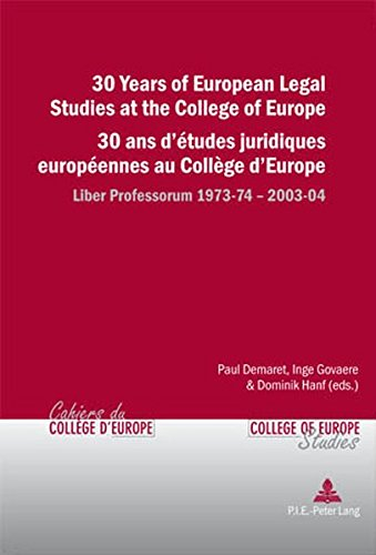 9789052012513: 30 Years of European Legal Studies at the the College of Europe/ 30 ans d'études juridiques européennes au Collège d'Europe (Cahiers du Collège ... Studies) (v. 2) (English and French Edition)