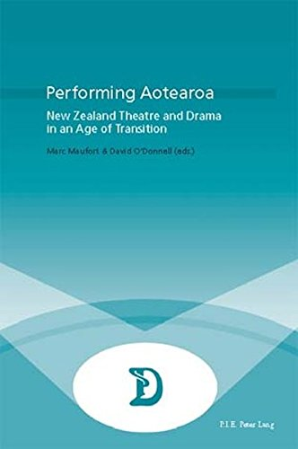 Performing Aotearoa: New Zealand Theatre and Drama in an Age of Transition (Dramaturgies. Textes, ...