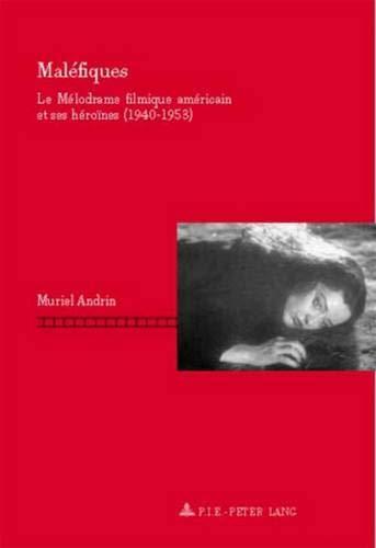 9789052013619: Malefiques: Le Melodrame Filmique Americain Et Ses Heroines (1940-1953)