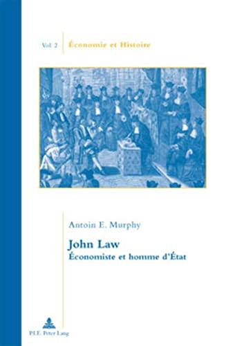9789052013664: John Law: Économiste et homme d'État (Économie et Histoire) (French Edition)