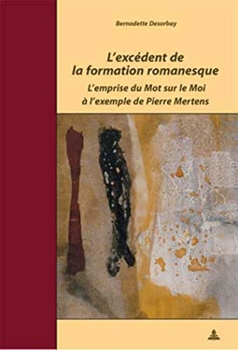 9789052013817: L'excedent De La Formation Romanesque: L'emprise Du Mot Sur Le Moi À L'exemple De Pierre Mertens