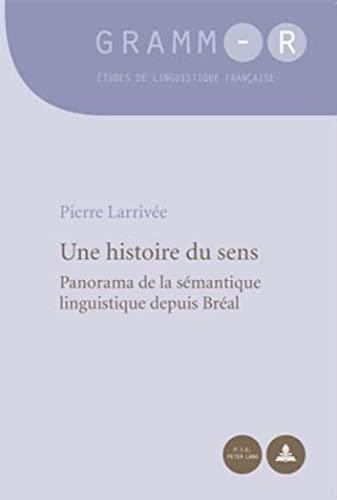 9789052013848: Une histoire du sens: Panorama de la semantique linguistique depuis breal
