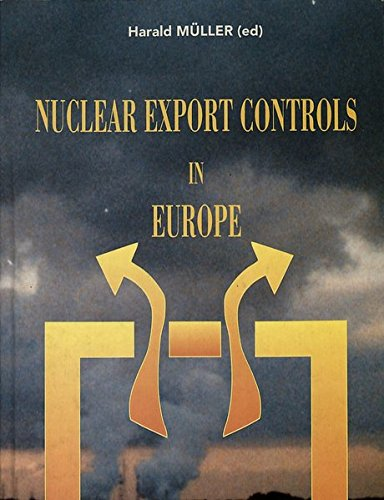 Nuclear Export Controls in Europe (Collection): M?ller, Harald [Editor]