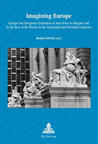 9789052014319: Imagining Europe: Europe and European Civilisation as Seen from its Margins and by the Rest of the World, in the Nineteenth and Twentieth Centuries (Europe plurielle/Multiple Europes)