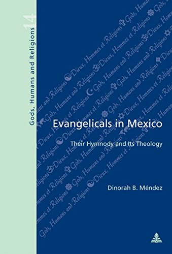 Evangelicals in Mexico: Their Hymnody and Its Theology (Dieux, Hommes et Religions/Gods, Humans and...