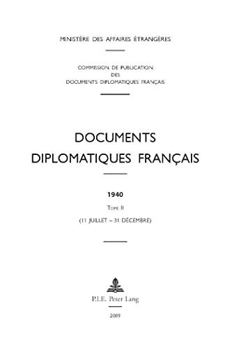 9789052014371: Documents Diplomatiques Francais, 1940: 11 Juillet - 31 Decembre
