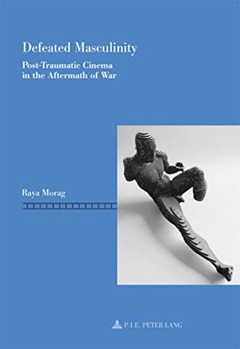 9789052014692: Defeated Masculinity: Post-Traumatic Cinema in the Aftermath of War (Repenser le cinéma / Rethinking Cinema)