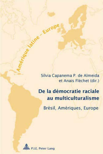 9789052015590: De la démocratie raciale au multiculturalisme: Brésil, Amériques, Europe - Avec une préface de François Laplantine (Amérique latine - Europe) (French Edition)