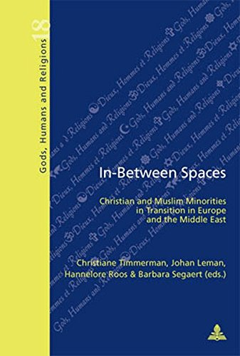 9789052015651: In-Between Spaces: Christian and Muslim Minorities in Transition in Europe and the Middle East (Dieux, Hommes et Religions / Gods, Humans and Religions)