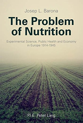 9789052015828: The Problem of Nutrition: Experimental Science, Public Health and Economy in Europe 1914-1945