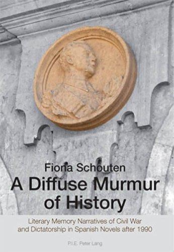 9789052015903: A Diffuse Murmur of History: Literary Memory Narratives of Civil War and Dictatorship in Spanish Novels after 1990