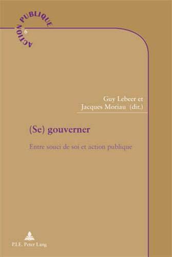 9789052016016: (Se) Gouverner: Entre Souci de Soi et Action Publique