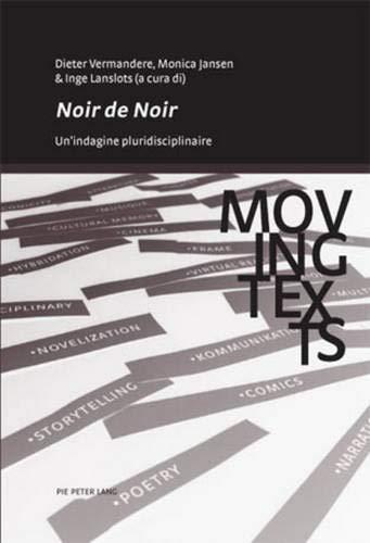 """Noir De Noir"""": Un'indagine Pluridisciplinare: Vermandere D./Jansen M./Lanslots"""