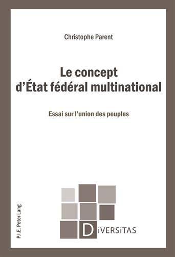 9789052016399: Le concept d'État fédéral multinational: Essai sur l'union des peuples (Diversitas) (French Edition)