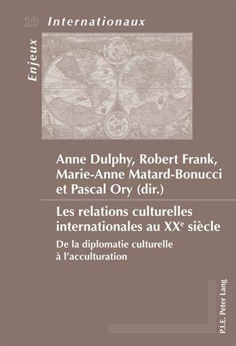 9789052016610: Les relations culturelles internationales au XX'e siecle: De la diplomatie culturelle a l?acculturation
