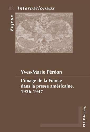 9789052016641: L'image De La France Dans La Presse Americaine, 1936-1947