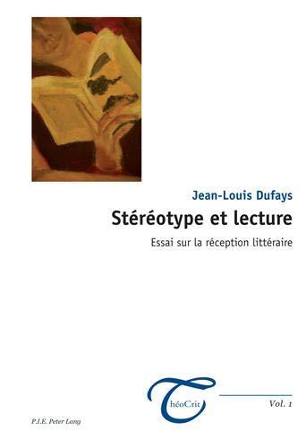 9789052016740: Stéréotype et lecture: Essai sur la réception littéraire (ThéoCrit') (French Edition)