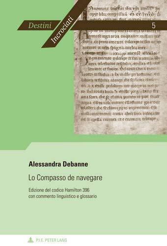 9789052016931: Lo Compasso De Navegare: Edizione Del Codice Hamilton 396 Con Commento Linguistico E Glossario