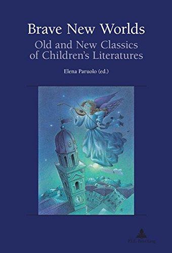 9789052017105: Brave New Worlds: Old and New Classics of Children's Literatures (Recherches comparatives sur les livres et le multimédia d'enfance)
