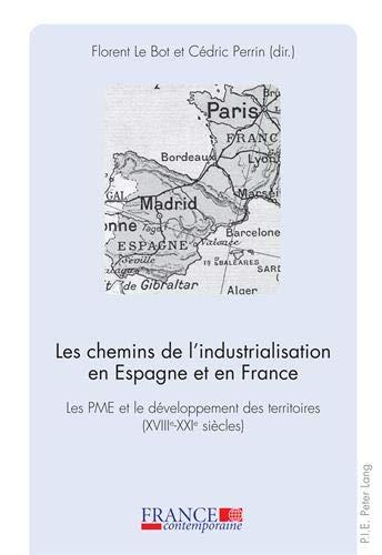 9789052017433: Les Chemins De L?industrialisation En Espagne Et En France: Les Pme Et Le Developpement Des Territoires (Xviii'e -xxi'e-siecles)