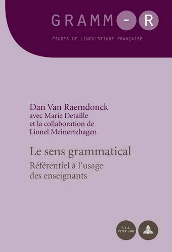 9789052017662: Le sens grammatical: Référentiel à l'usage des enseignants (GRAMM-R. Études de linguistique française / GRAMM-R. Studies of French Linguistics) (French Edition)