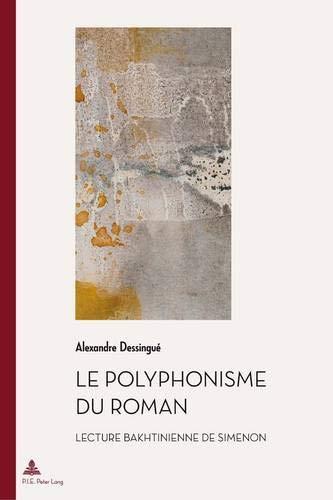 9789052018447: Le polyphonisme du roman: Lecture bakhtinienne de Simenon (Documents pour l'Histoire des Francophonies) (French Edition)