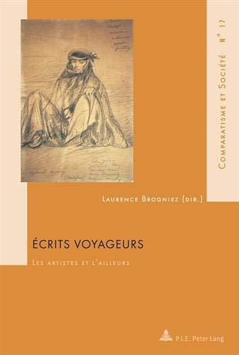 9789052018652: �crits Voyageurs: Les Artistes Et L?ailleurs